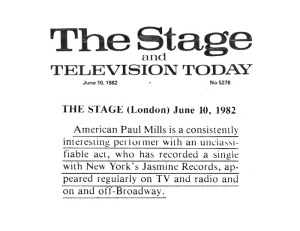 "The Stage (London): 1982: ""a consistently interesting performer with an unclassifiable act."""