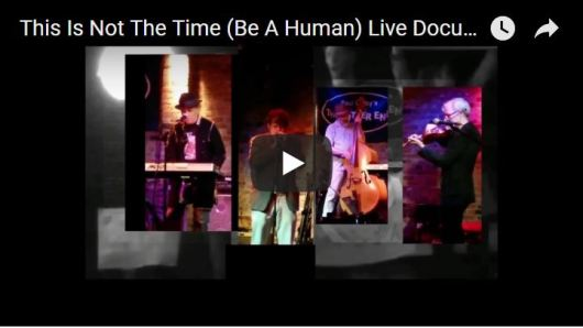 "Award-winning documentary by Joeann Calabrese of Poez and jazz accompaniment live at The Bitter End, ""This Is Not The Time (Be A Human"""